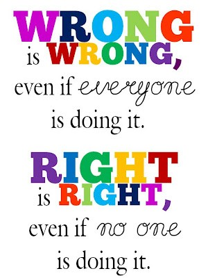 Wrong is never right